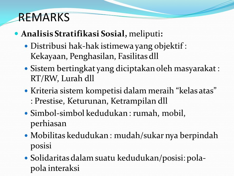 REMARKS Analisis Stratifikasi Sosial, meliputi: