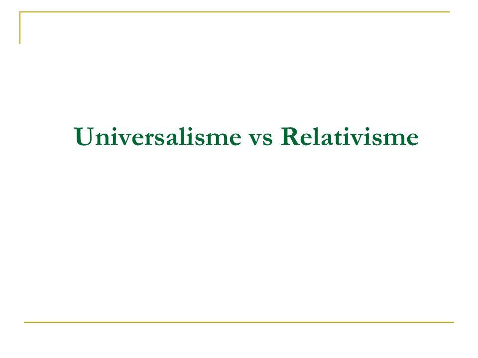 Universalisme vs Relativisme