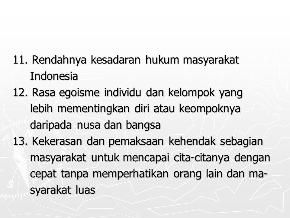 11. Rendahnya kesadaran hukum masyarakat