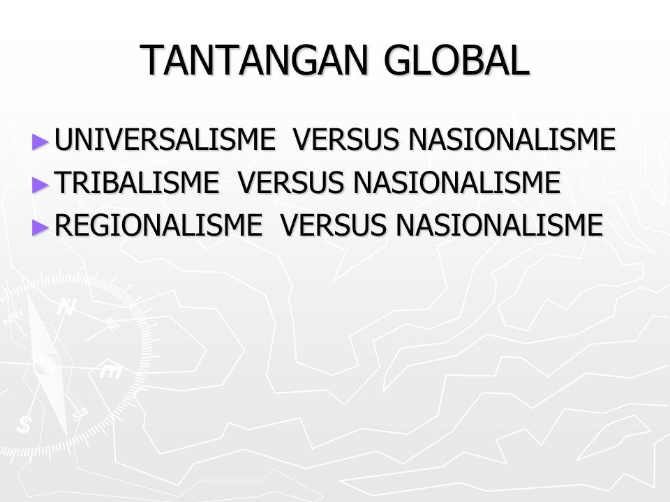 TANTANGAN GLOBAL UNIVERSALISME VERSUS NASIONALISME