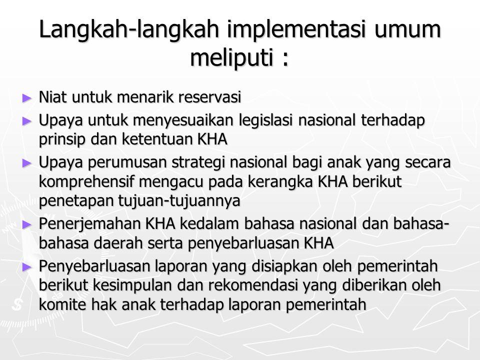 Langkah-langkah implementasi umum meliputi :