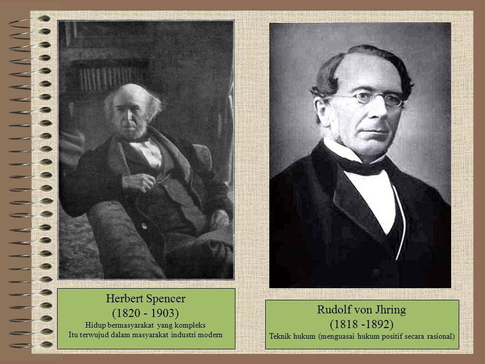 Herbert Spencer (1820 - 1903) Rudolf von Jhring (1818 -1892)