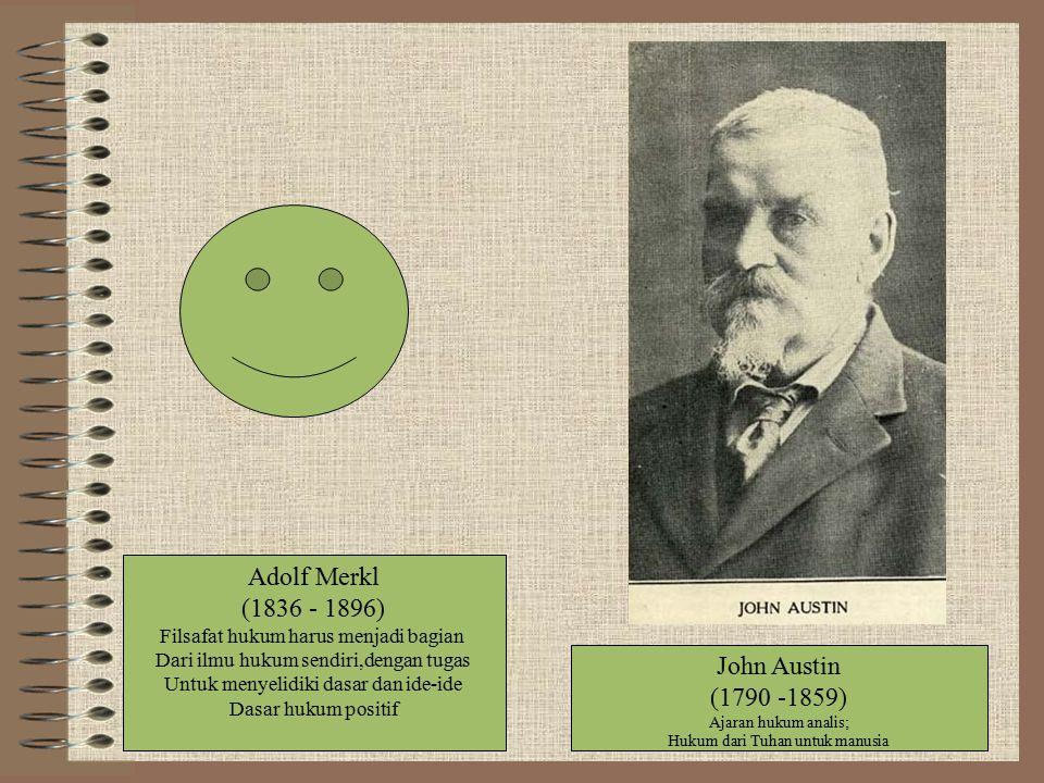 Adolf Merkl (1836 - 1896) John Austin (1790 -1859)