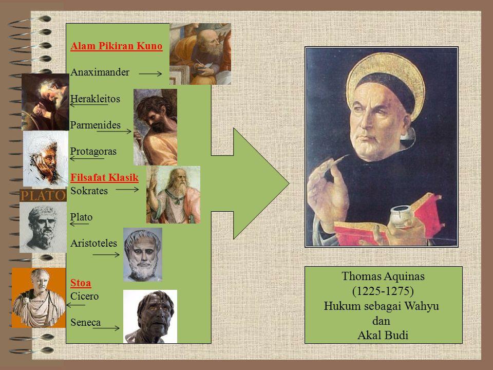 Thomas Aquinas (1225-1275) Hukum sebagai Wahyu dan Akal Budi