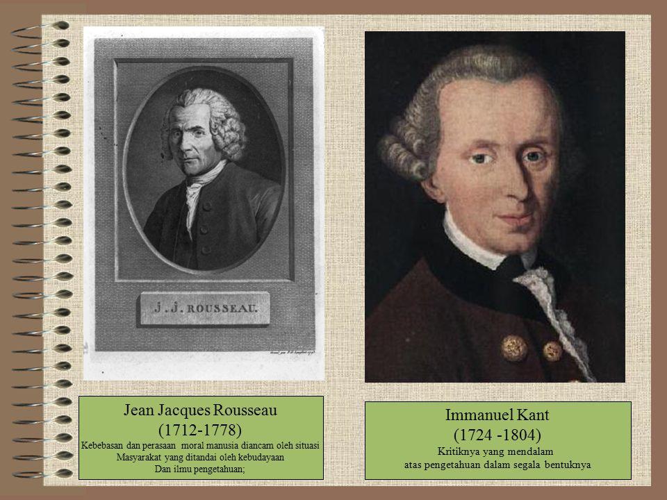 Jean Jacques Rousseau Immanuel Kant (1712-1778) (1724 -1804)