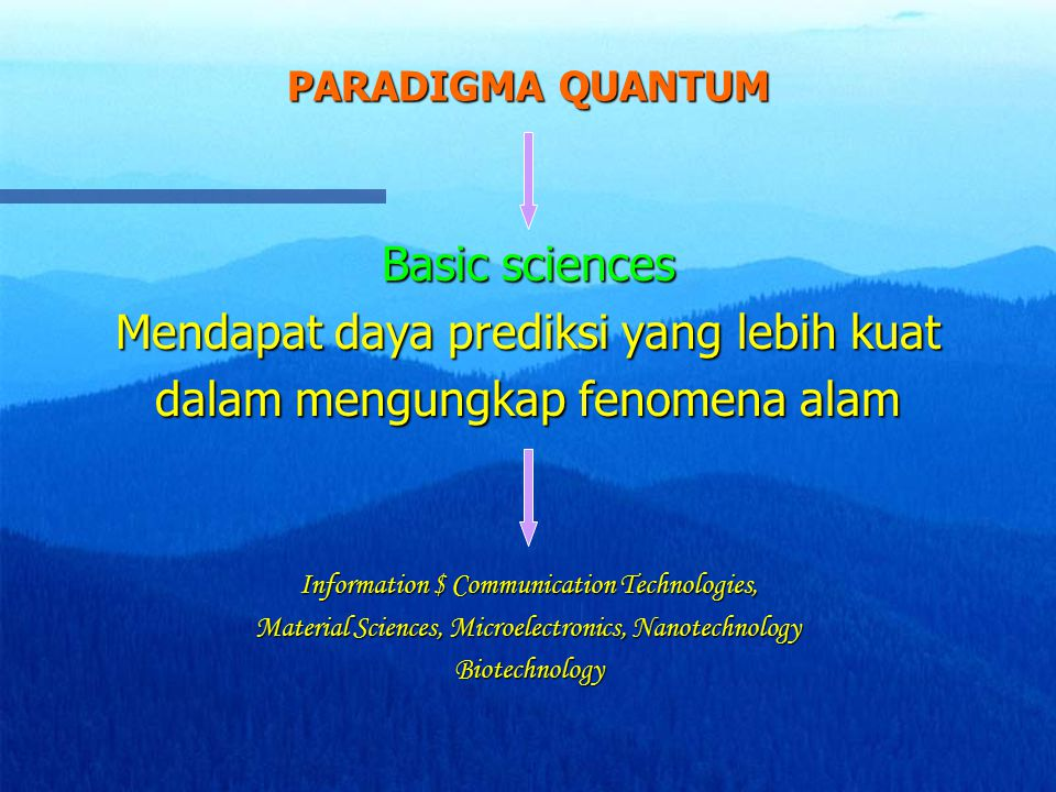 Mendapat daya prediksi yang lebih kuat dalam mengungkap fenomena alam