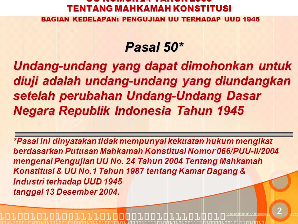 UU NOMOR 24 TAHUN 2003 TENTANG MAHKAMAH KONSTITUSI BAGIAN KEDELAPAN: PENGUJIAN UU TERHADAP UUD 1945