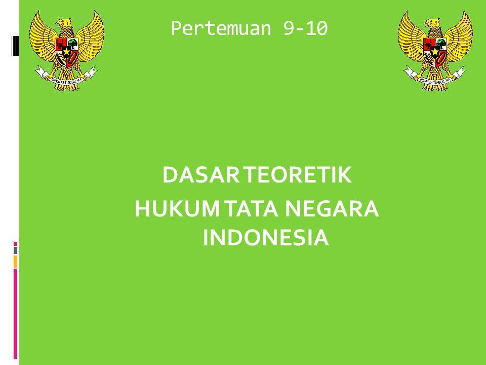 DASAR TEORETIK HUKUM TATA NEGARA INDONESIA