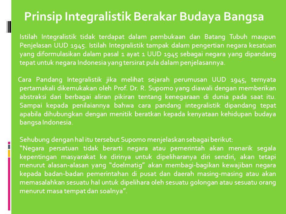 Prinsip Integralistik Berakar Budaya Bangsa
