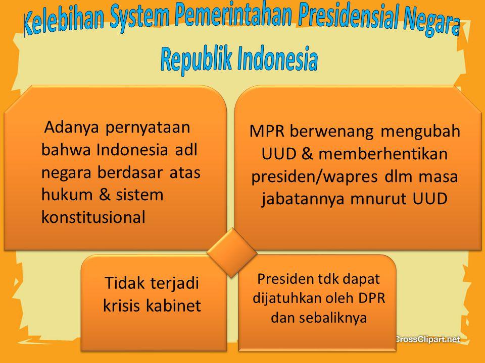 Kelebihan System Pemerintahan Presidensial Negara Republik Indonesia