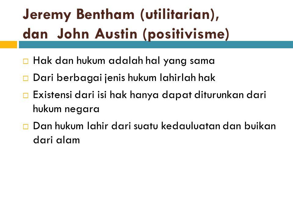 Jeremy Bentham (utilitarian), dan John Austin (positivisme)