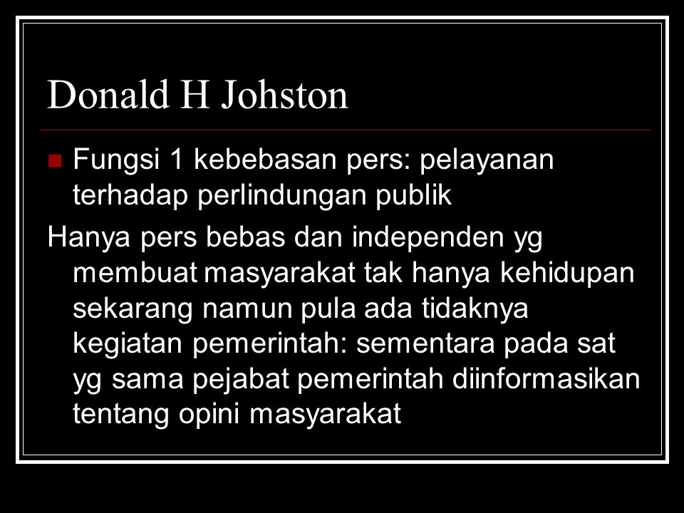 Donald H Johston Fungsi 1 kebebasan pers: pelayanan terhadap perlindungan publik.