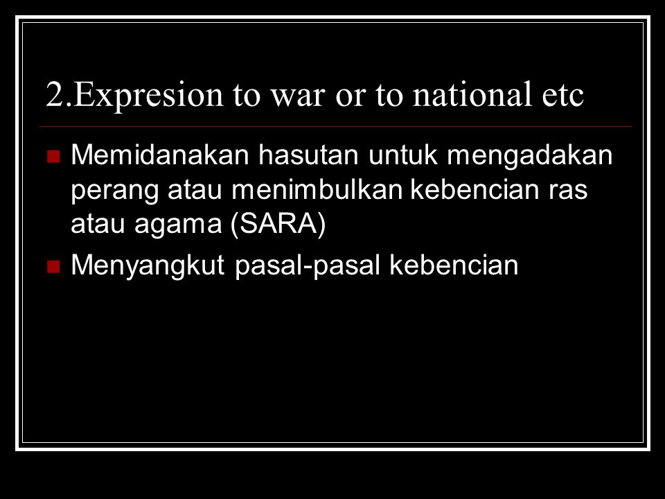 2.Expresion to war or to national etc