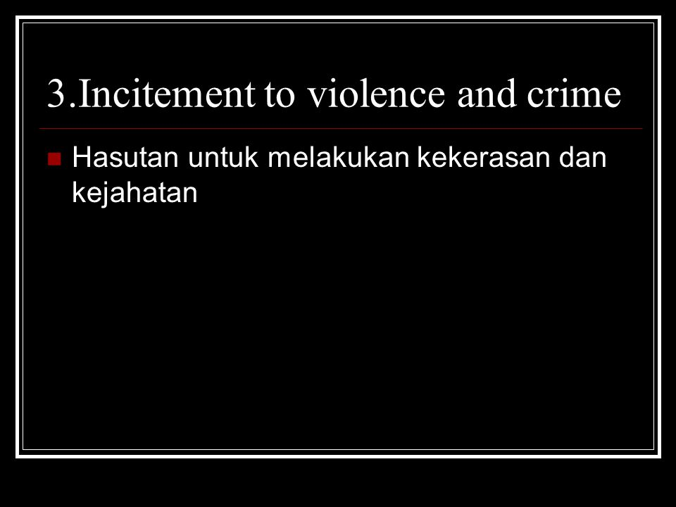 3.Incitement to violence and crime
