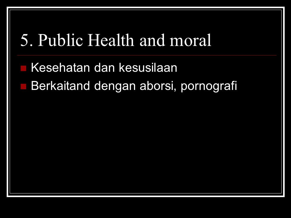 5. Public Health and moral