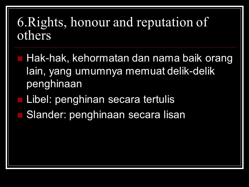 6.Rights, honour and reputation of others