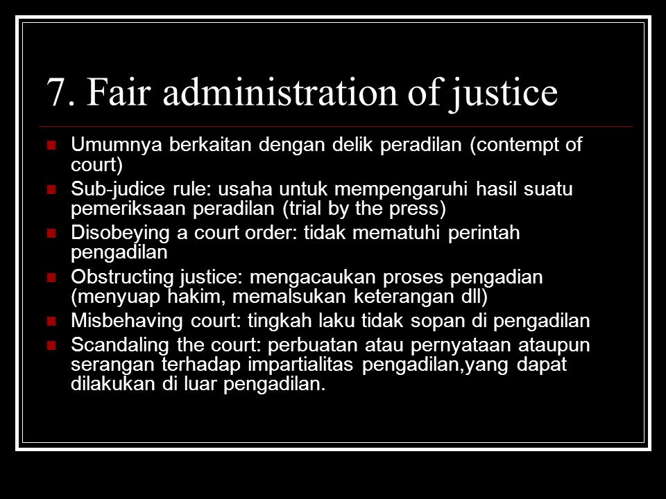 7. Fair administration of justice