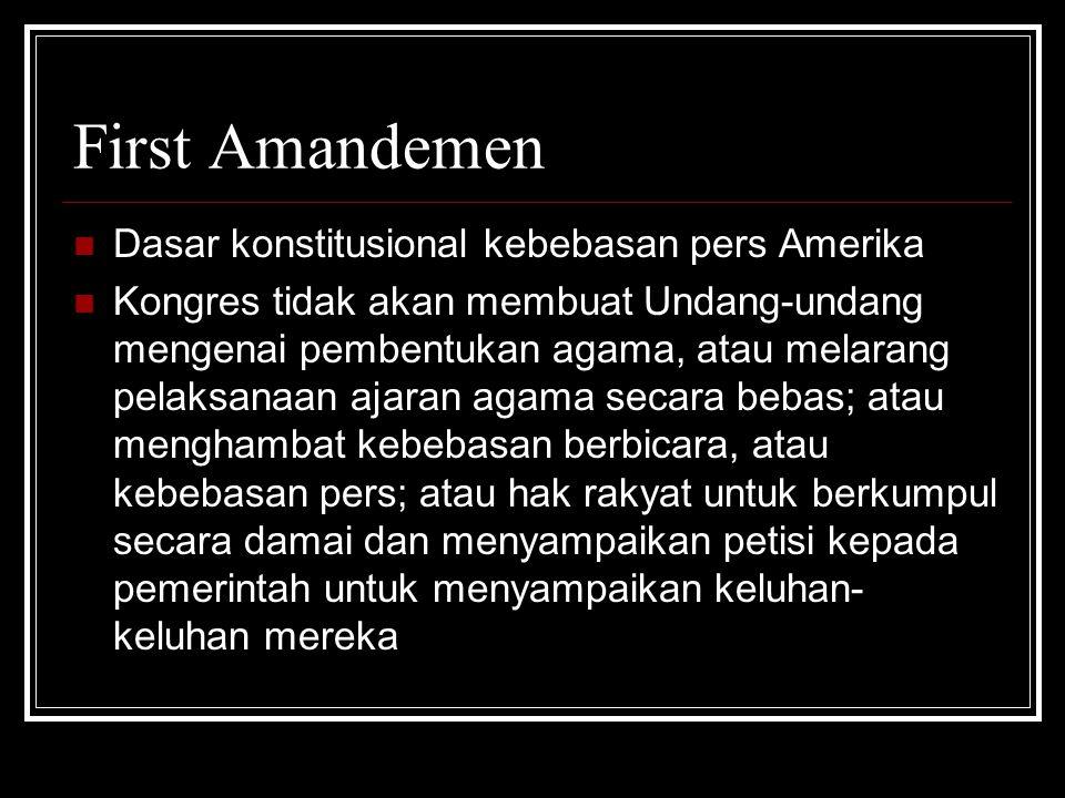 First Amandemen Dasar konstitusional kebebasan pers Amerika