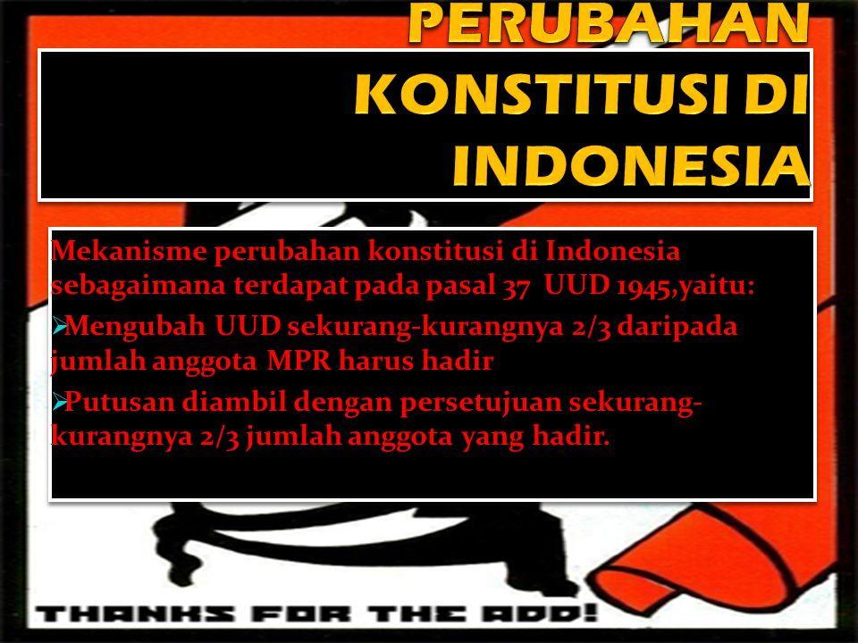 PERUBAHAN KONSTITUSI DI INDONESIA