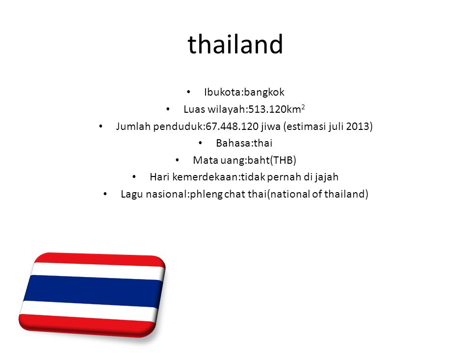 thailand Ibukota:bangkok Luas wilayah:513.120km2