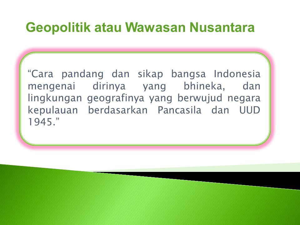 Geopolitik atau Wawasan Nusantara