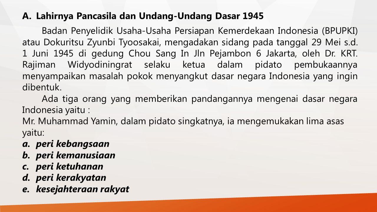 A. Lahirnya Pancasila dan Undang-Undang Dasar 1945