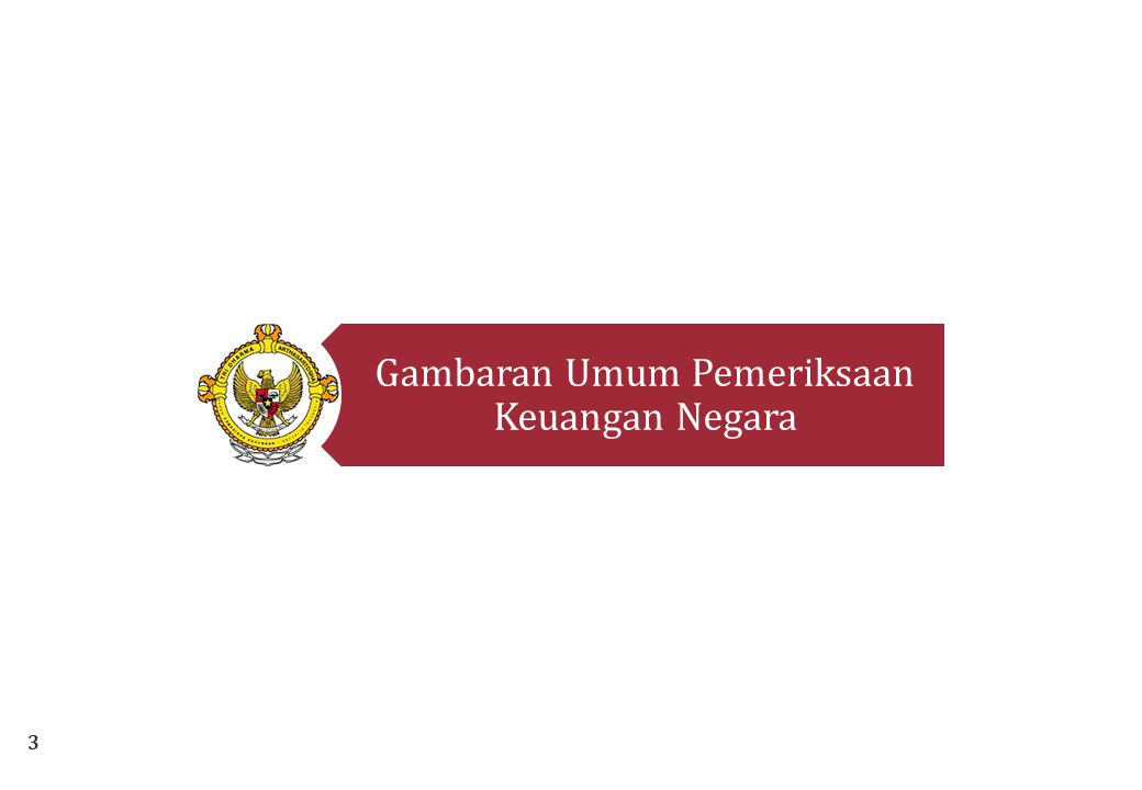Gambaran Umum Pemeriksaan Keuangan Negara