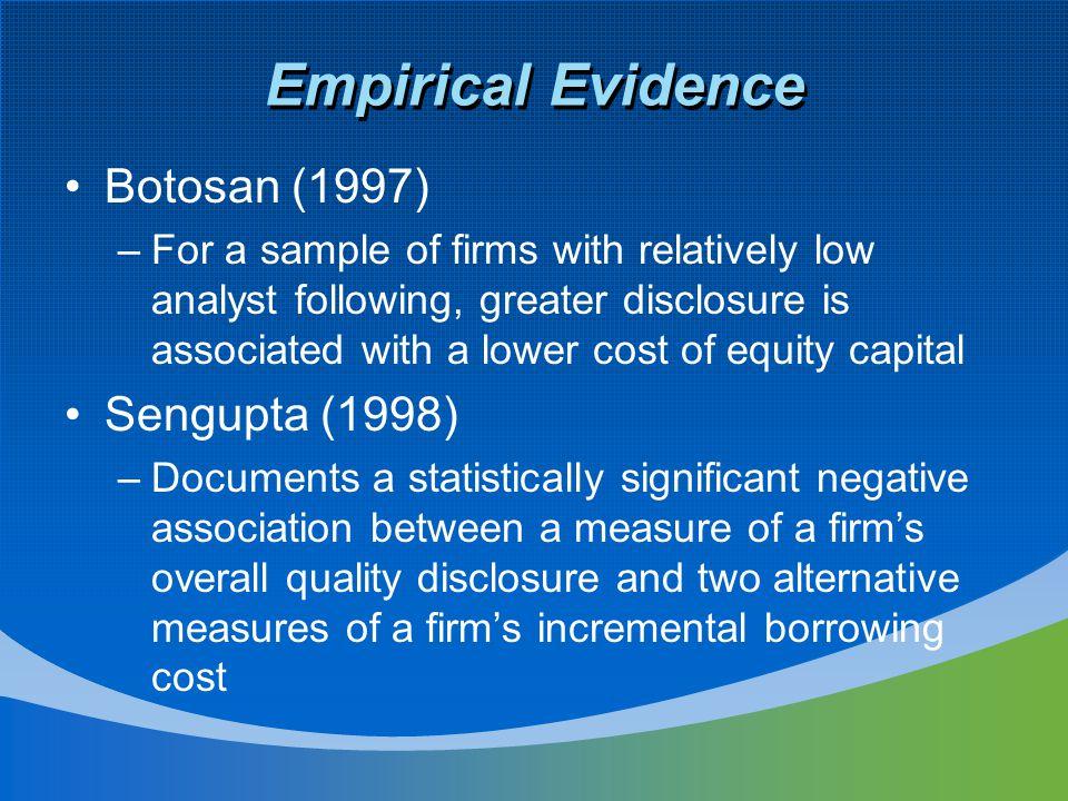 Empirical Evidence Botosan (1997) Sengupta (1998)