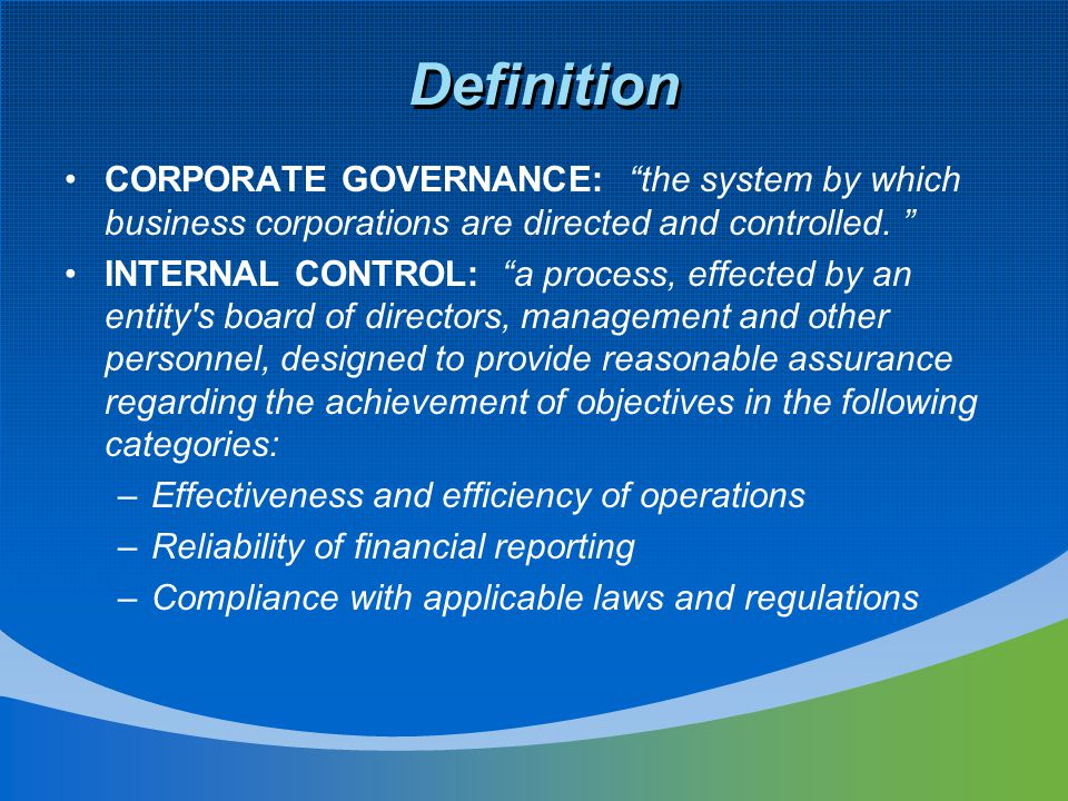 Definition CORPORATE GOVERNANCE: the system by which business corporations are directed and controlled.