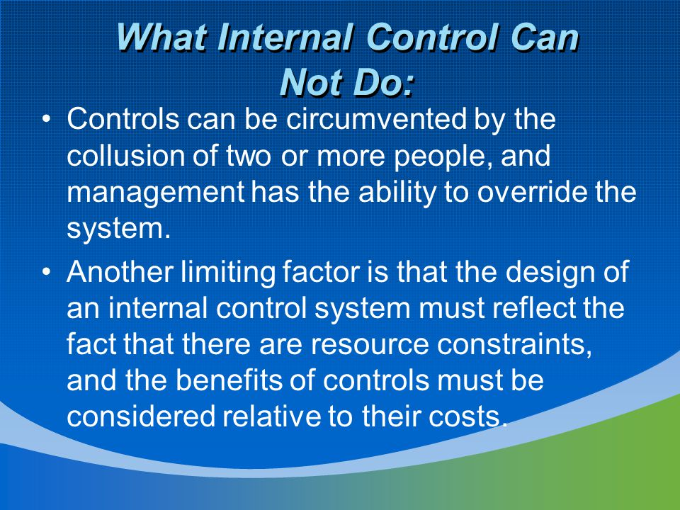 What Internal Control Can Not Do:
