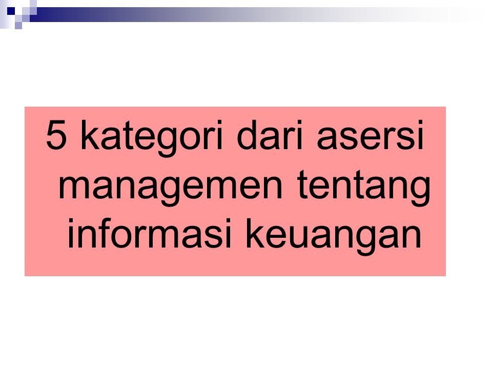 5 kategori dari asersi managemen tentang informasi keuangan