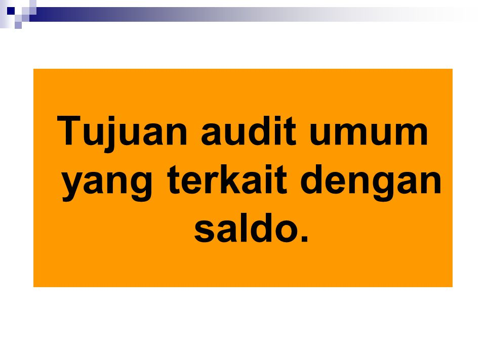 Tujuan audit umum yang terkait dengan saldo.