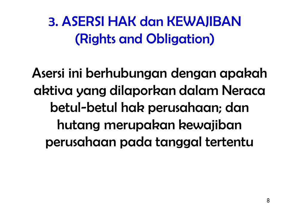 3. ASERSI HAK dan KEWAJIBAN (Rights and Obligation)
