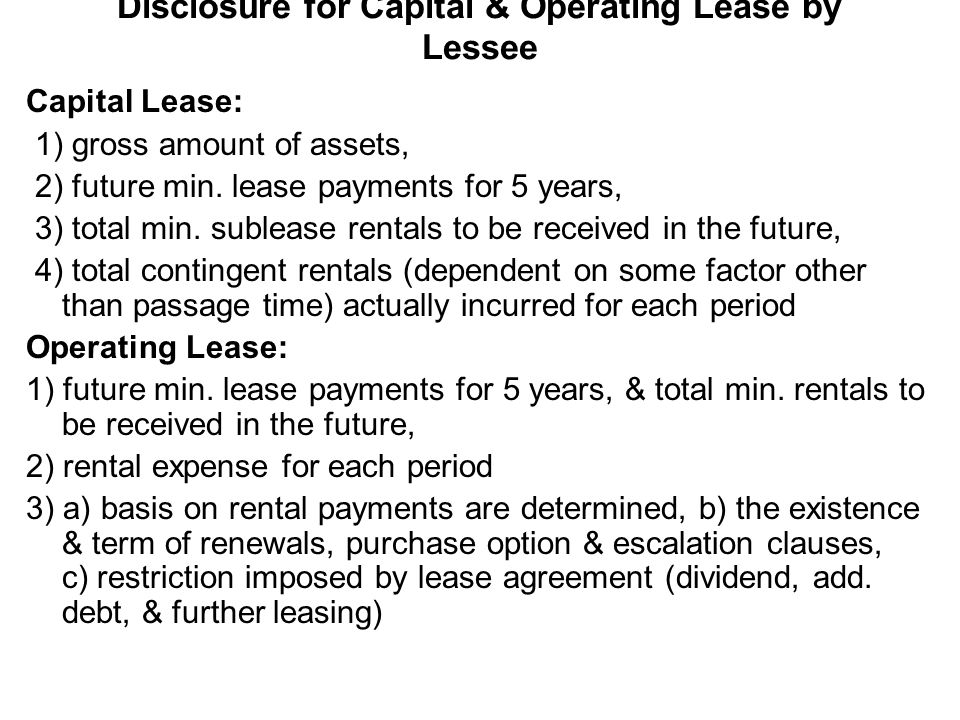 Disclosure for Capital & Operating Lease by Lessee