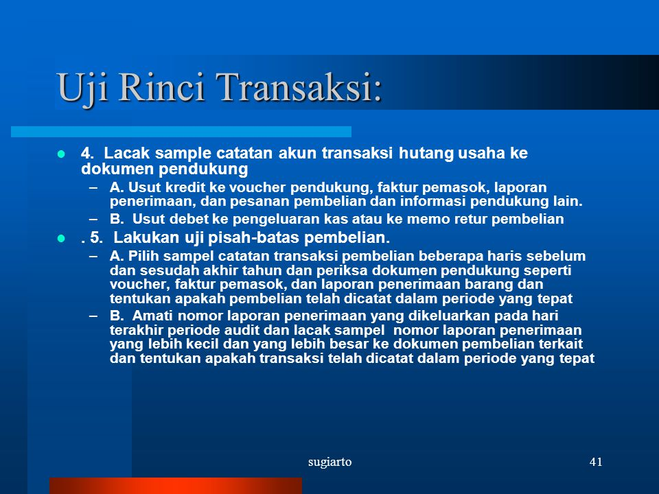 Uji Rinci Transaksi: 4. Lacak sample catatan akun transaksi hutang usaha ke dokumen pendukung.