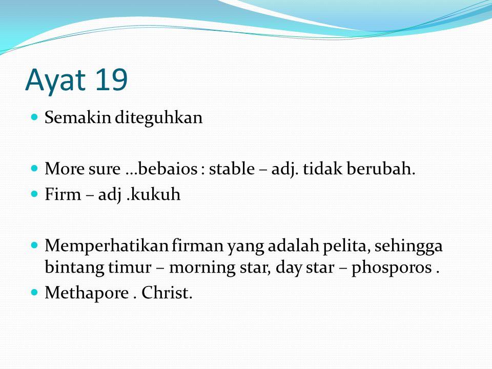 Ayat 19 Semakin diteguhkan