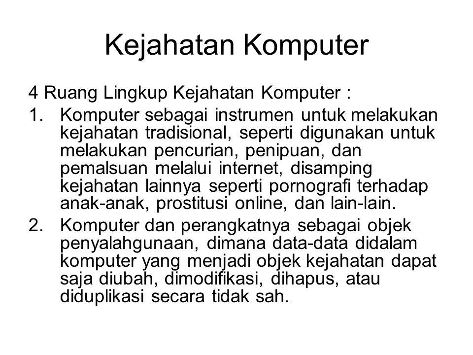 Kejahatan Komputer 4 Ruang Lingkup Kejahatan Komputer :