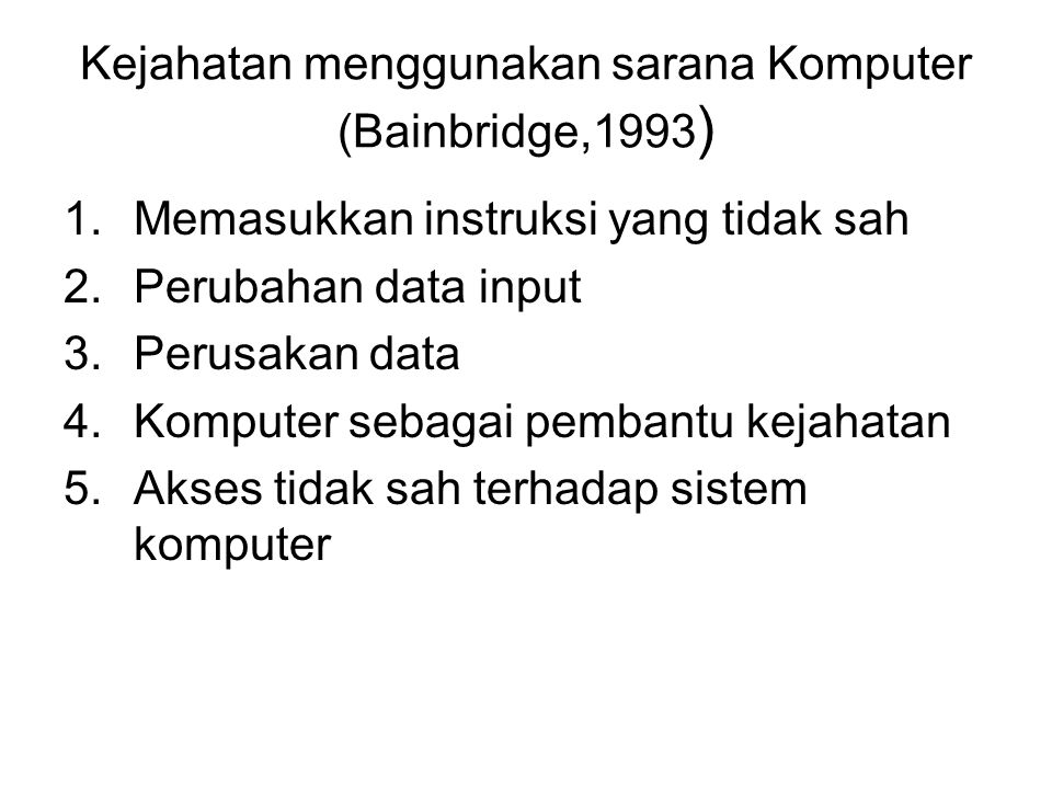 Kejahatan menggunakan sarana Komputer (Bainbridge,1993)