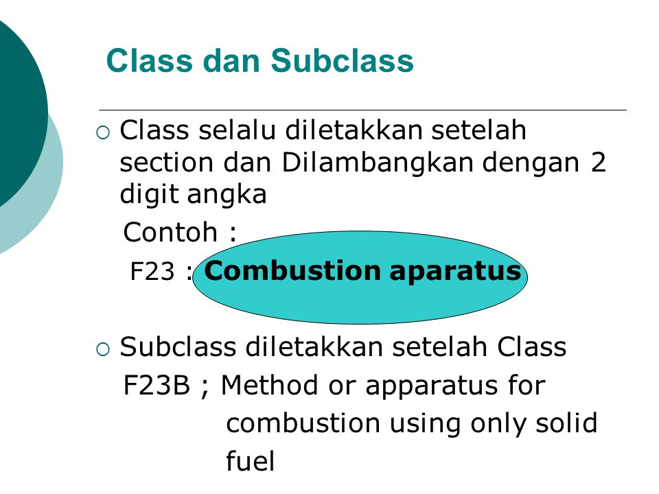 Class dan Subclass Class selalu diletakkan setelah section dan Dilambangkan dengan 2 digit angka. Contoh :