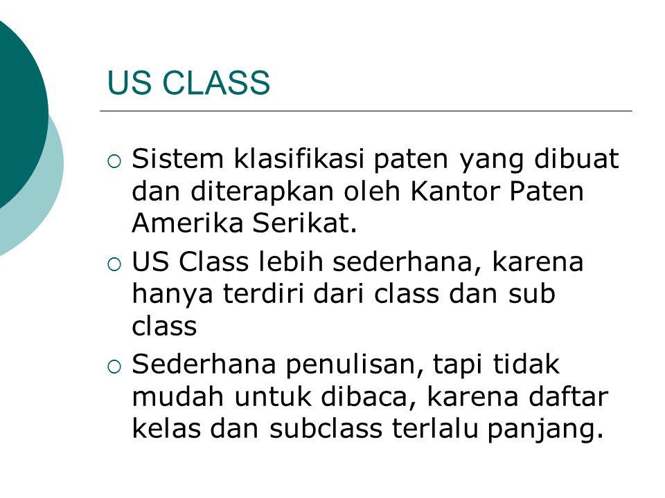 US CLASS Sistem klasifikasi paten yang dibuat dan diterapkan oleh Kantor Paten Amerika Serikat.