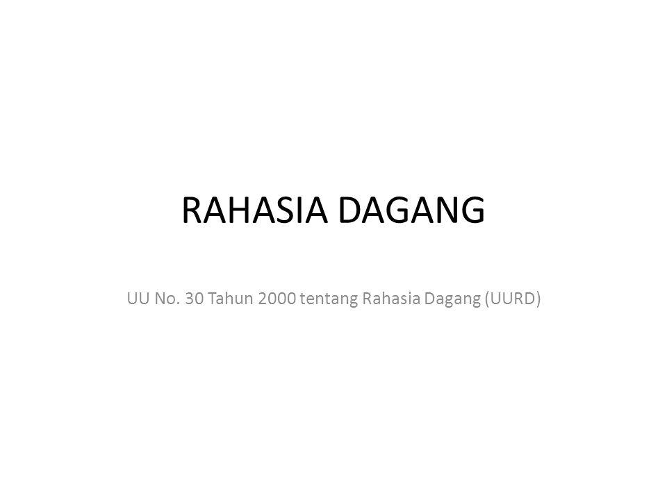 UU No. 30 Tahun 2000 tentang Rahasia Dagang (UURD)