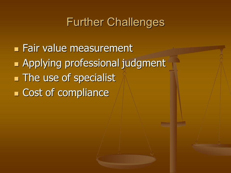Further Challenges Fair value measurement