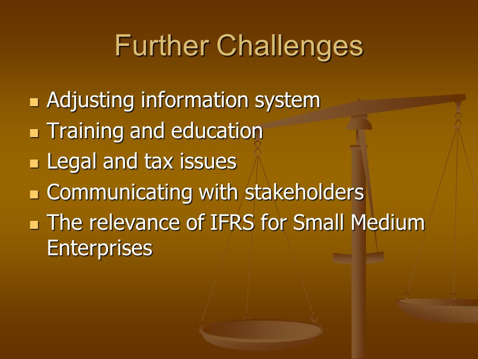 Further Challenges Adjusting information system Training and education