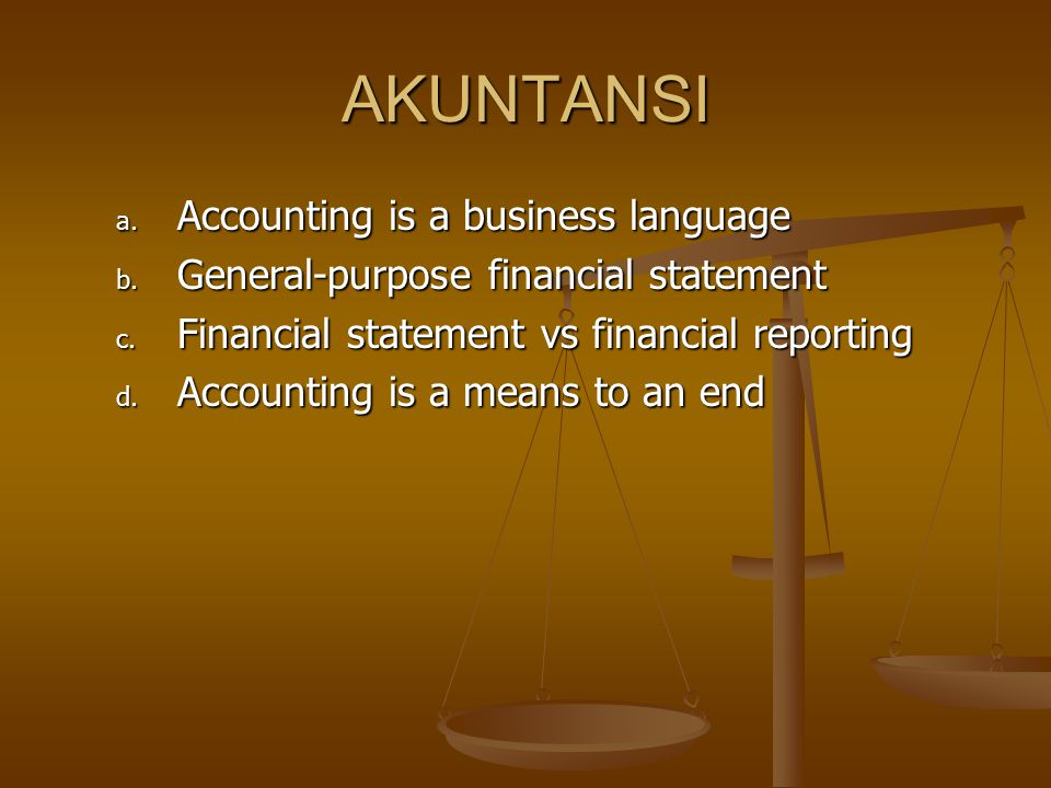 AKUNTANSI Accounting is a business language