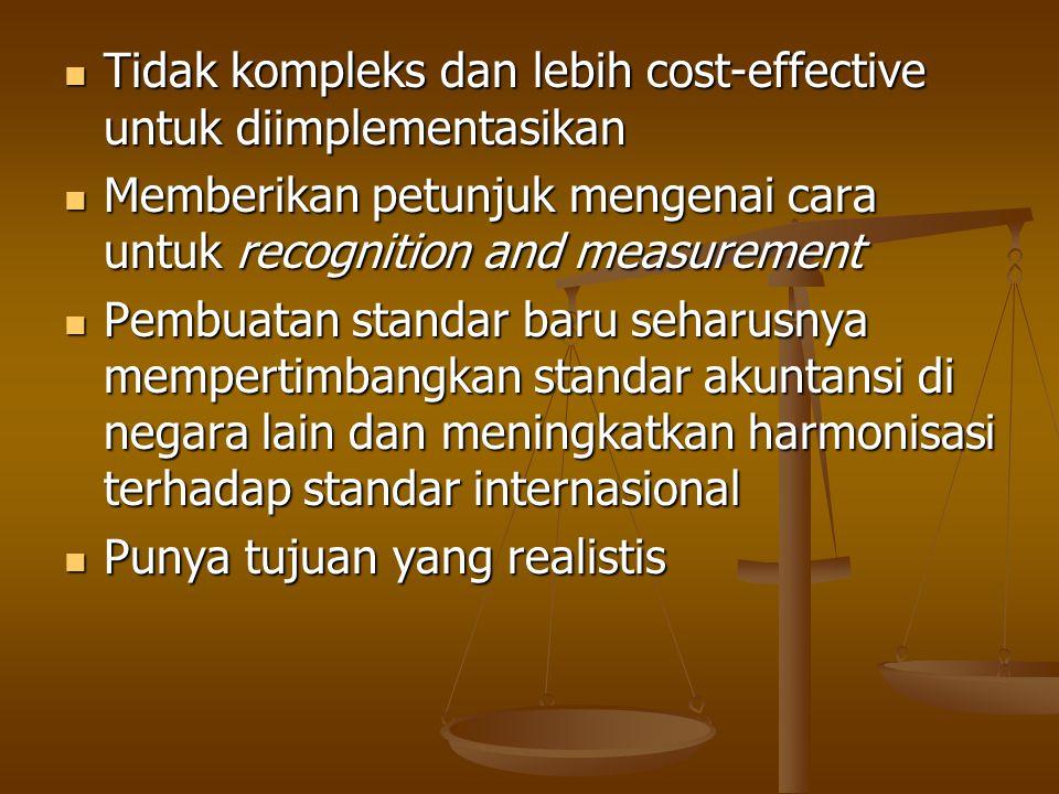 Tidak kompleks dan lebih cost-effective untuk diimplementasikan