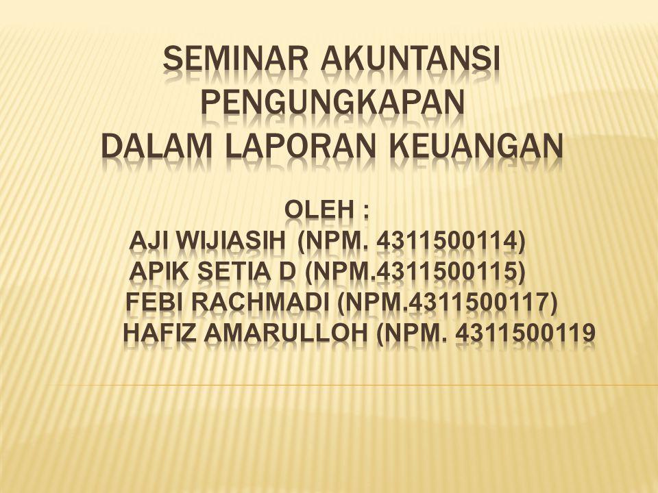 Seminar akuntansi PENGUNGKAPAN DALAM LAPORAN KEUANGAN