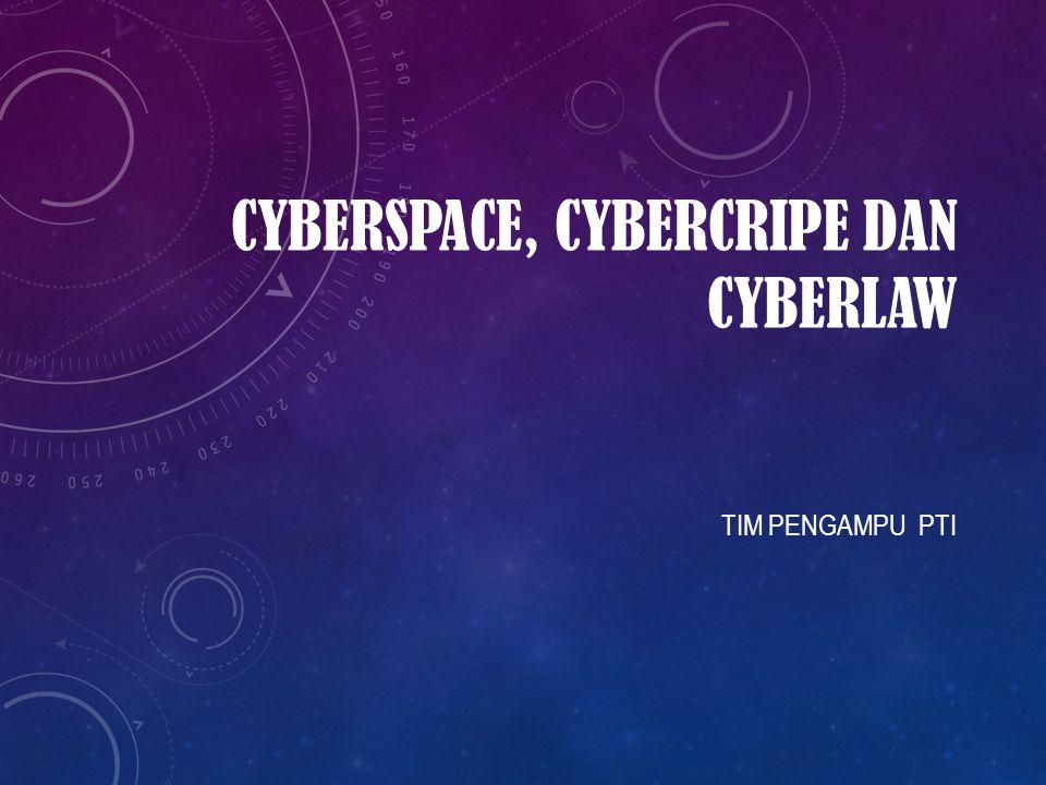 CYBERSPACE, CYBERCRIPE DAN CYBERLAW