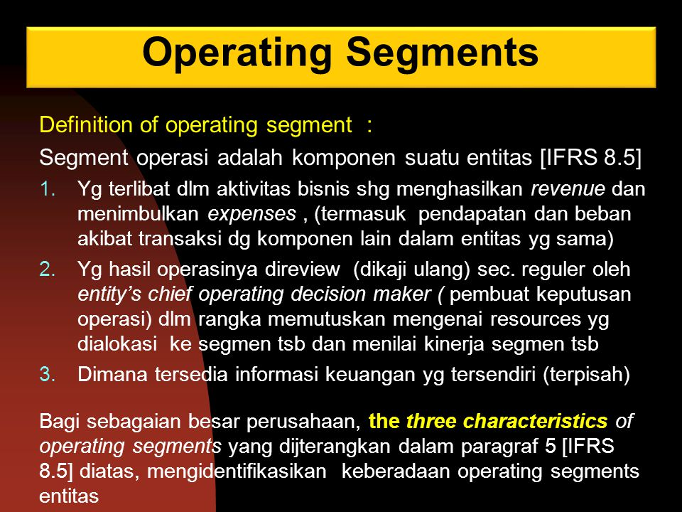 Operating Segments Definition of operating segment :