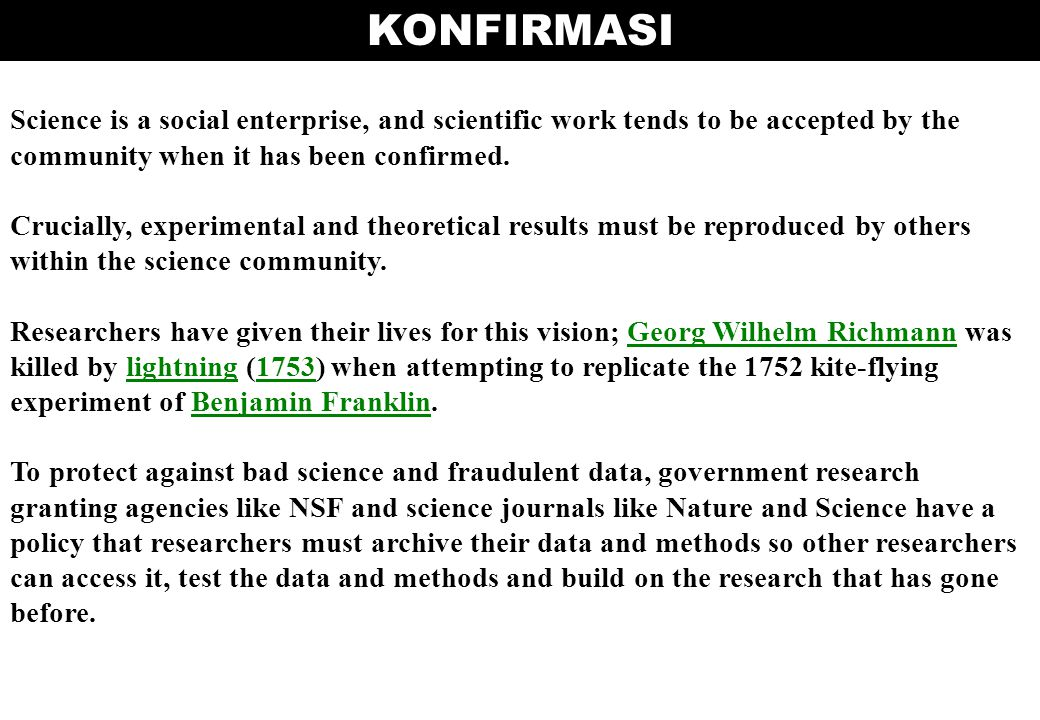 KONFIRMASI Science is a social enterprise, and scientific work tends to be accepted by the community when it has been confirmed.