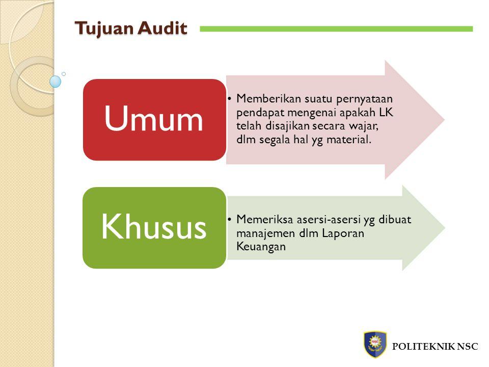 Tujuan Audit Umum. Memberikan suatu pernyataan pendapat mengenai apakah LK telah disajikan secara wajar, dlm segala hal yg material.
